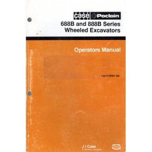 ORIGINAL CASE POCLAIN 688B & 888B SERIES WHEELED EXCAVATORS OPERATOR'S MANUAL