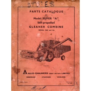 "ORIGINAL ALLIS CHALMERS SUPER ""A"" SELF PROPELLED GLEANER COMBINE PARTS CATALOGE SERIAL 3262 & UP"